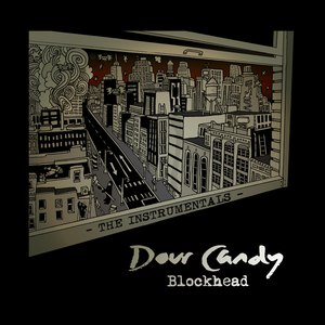 Blockhead альбом Dour Candy - The Instrumentals