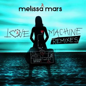 Melissa Mars альбом Love Machine Remixes