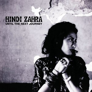 Hindi Zahra альбом Until The Next Journey