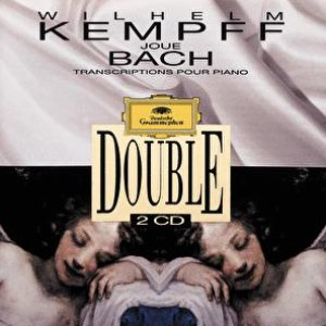 Wilhelm Kempff альбом Wilhelm Kempff Plays Bach. Transcriptions For Piano