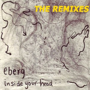 Eberg альбом Inside Your Head - the Remixes