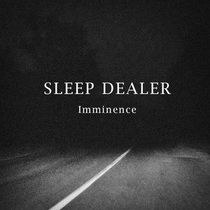 Sleep Dealer альбом Imminence