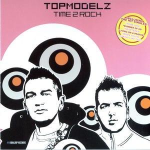 Topmodelz альбом Time 2 Rock