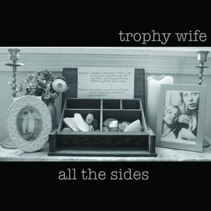 Альбом Trophy Wife all the sides