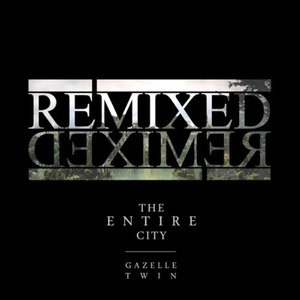 Gazelle Twin альбом The Entire City Remixed