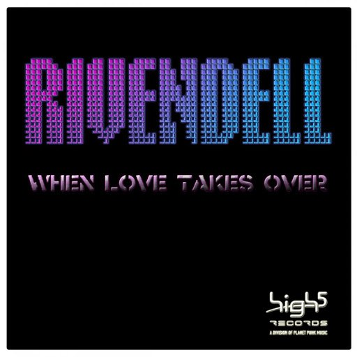 Rivendell альбом When Love Takes Over