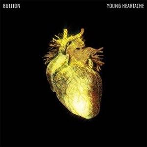BULLION альбом Young heartache