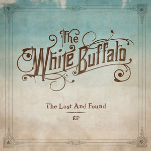 Альбом The White Buffalo Lost And Found EP