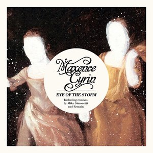 Maxence Cyrin альбом Eye Of The Storm - EP