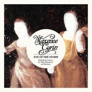 Альбом Maxence Cyrin Eye Of The Storm - EP