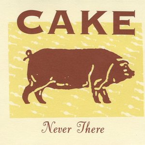 Cake альбом Never There