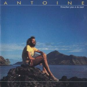 Antoine альбом Touchez Pas A La Mer