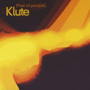 Klute альбом Fear of People