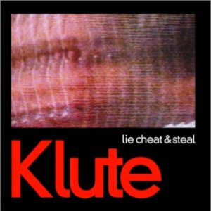 Klute альбом Lie Cheat & Steal / You Should Be Ashamed