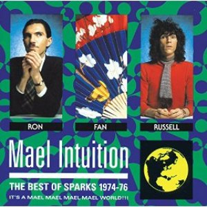 Sparks альбом Mael Intuition: Best Of Sparks 1974-76