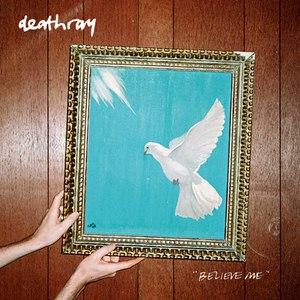 Deathray альбом believe me