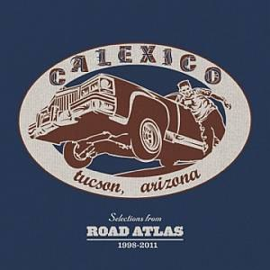 Calexico альбом Selections from ROAD ATLAS 1998-2011
