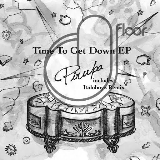 Pirupa альбом Time To Get Down