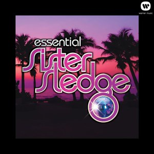 Sister Sledge альбом We Are Family - The Essential Sister Sledge