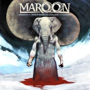 Maroon альбом When Worlds Collide