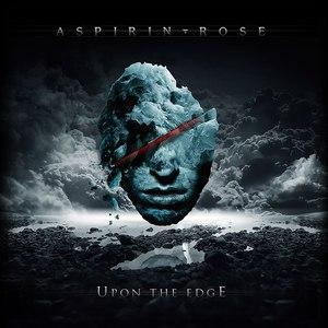 Aspirin Rose альбом Upon The Edge