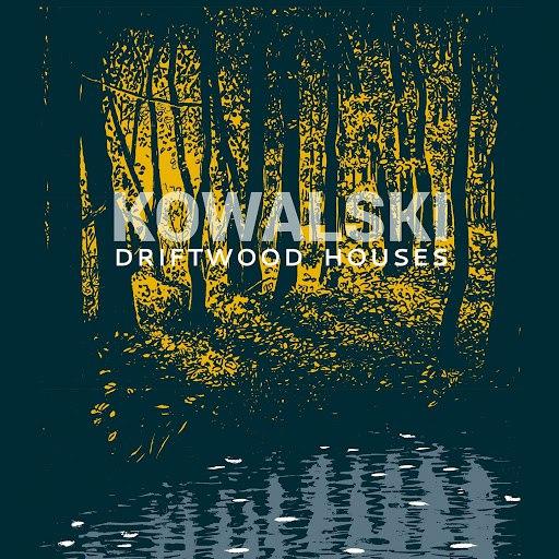 Kowalski альбом Driftwood Houses