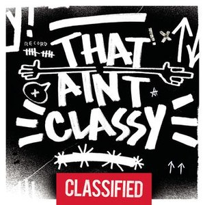 Classified альбом That Ain't Classy