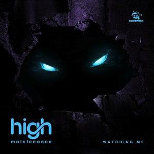 High Maintenance альбом Watching Me