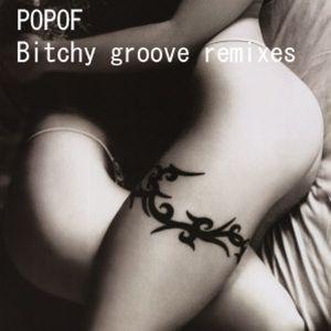 Popof альбом Bitchy groove remixes