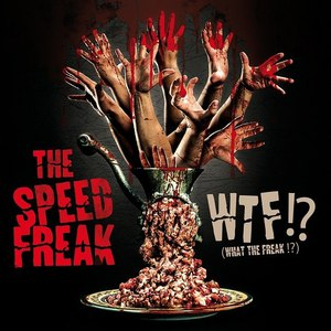The Speed Freak альбом WTF!? (What the Freak!?)