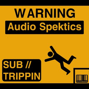 Audio Spektics альбом Sub Trippin