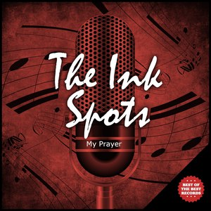 The Ink Spots альбом My Prayer