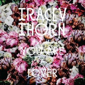 Tracey Thorn альбом You Are a Lover