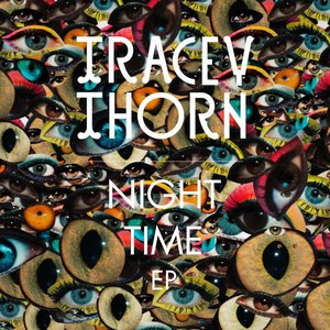 Tracey Thorn альбом Night Time EP