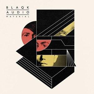 Blaqk Audio альбом Material