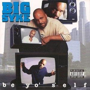 Big Syke альбом Be Yo Self