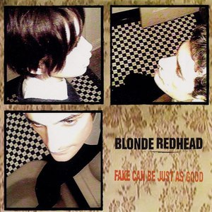 Blonde Redhead альбом Fake Can Be Just as Good