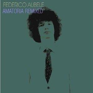 Federico Aubele альбом Amatoria Remixed