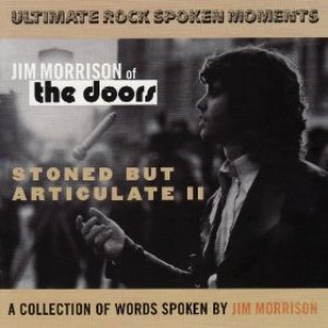 Jim Morrison альбом Stoned But Articulate 2