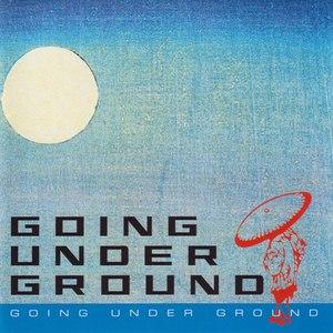 Going Under Ground альбом GOING UNDER GROUND