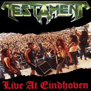 Testament альбом Live at Eindhoven