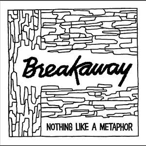 Breakaway альбом Nothing Like a Metaphor