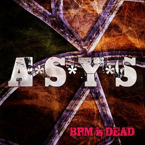 A*S*Y*S альбом Bpm Is Dead