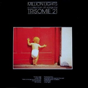 Trisomie 21 альбом Million Lights - A Collection Of Songs By Trisomie 21