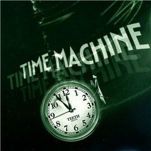 Teeth альбом Time Machine