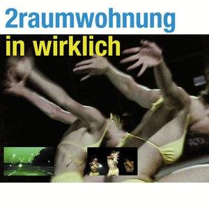 2raumwohnung альбом In Wirklich