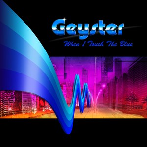 Geyster альбом When I Touch the Blue