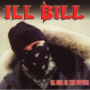 Ill Bill альбом Ill Bill Is The Future