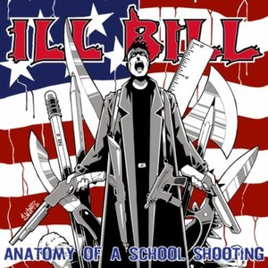 Ill Bill альбом The Anatomy of a School Shooting
