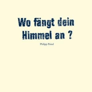 Philipp Poisel альбом Wo fängt dein Himmel an? [Incl. Bonus Track]